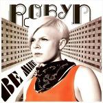 Be Mine! - Robyn / 2005
