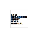 LOW HEADROOM HOIST USER MANUAL
