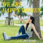 倉木麻衣 – WE ARE HAPPY WOMEN