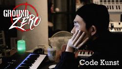 [GROUND ZERO] Code Kunst