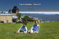 퀘벡 여행 Trip to Quebec - Story #3 (2015.06.25)