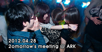 [ 2012.04.28 ] 2omorrow's meeting @ ARK