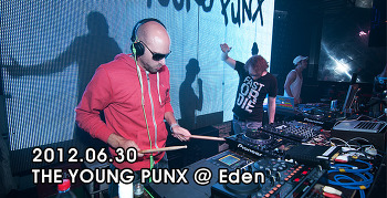 [ 2012.06.30 ] THE YOUNG PUNX @ Eden