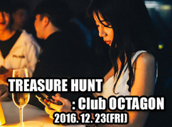 2016. 12. 23 (FRI) TREASURE HUNT @ OCTAGON