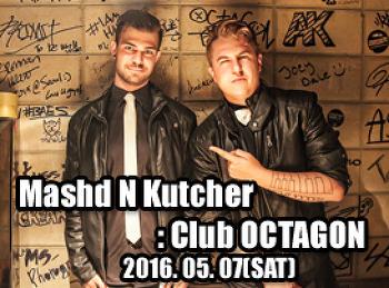 2016. 05. 07 (SAT) Mashd N Kutcher @ OCTAGON